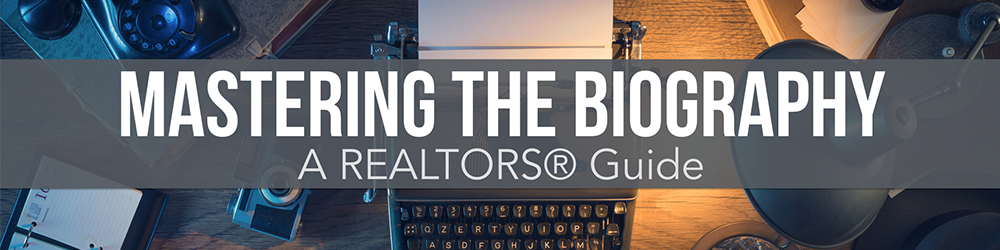 Mastering The Real Estate Bio
